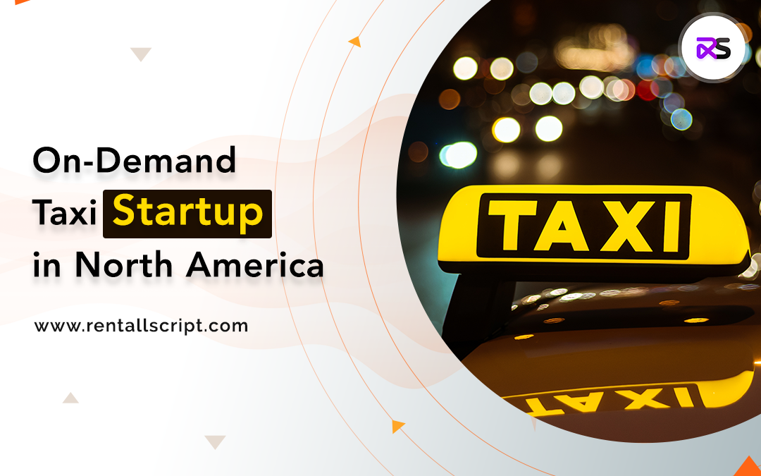 on-demand taxi startup in North America