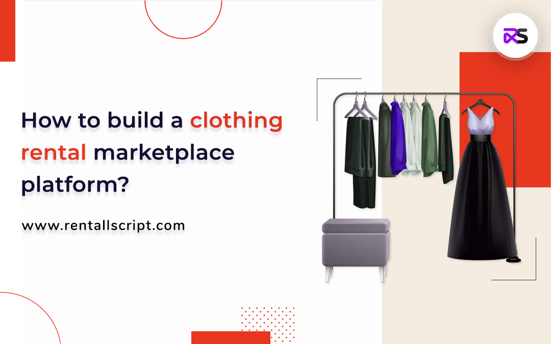 How to Build a Marketplace for Clothing Rental Business?