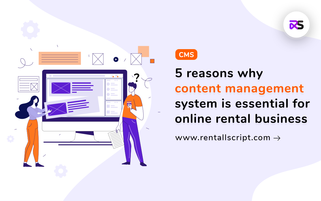 5 reasons why content management system is essential for online rental business