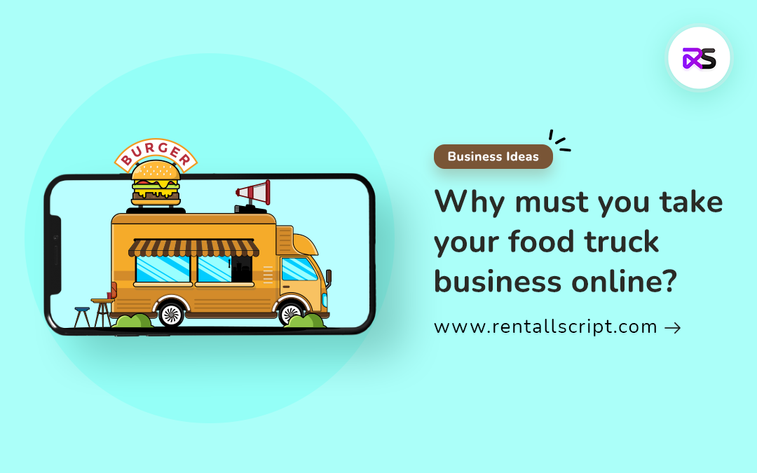 Why your food truck business needs software solution?
